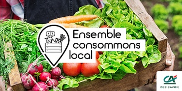 Crédit Agricole - CHAMBERY TURIN - Ensemble consommons local !
